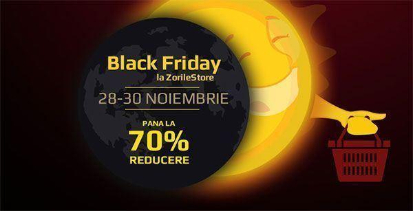 black friday zorilestore 28 noiembrie 2014